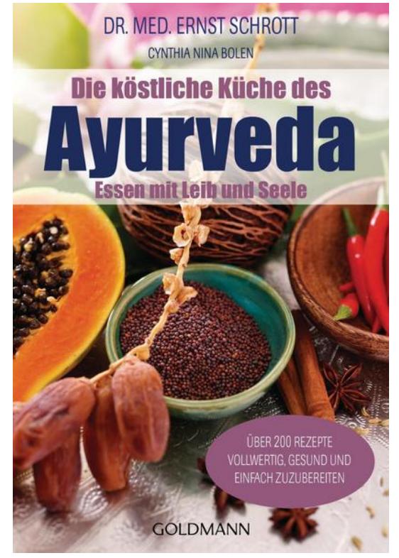 Buch: Die köstliche Küche des Ayurveda von Dr. Ernst Schrott