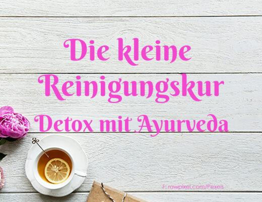 Reinigungskur mit Ayurveda Detox